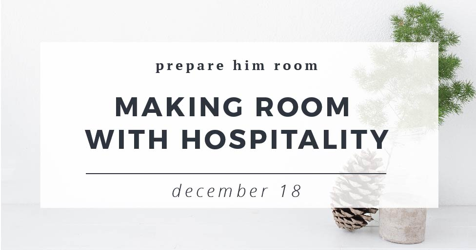 Making Room With Hospitality : Prepare Him Room