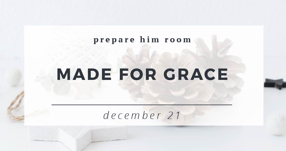 Made for Grace : Prepare Him Room