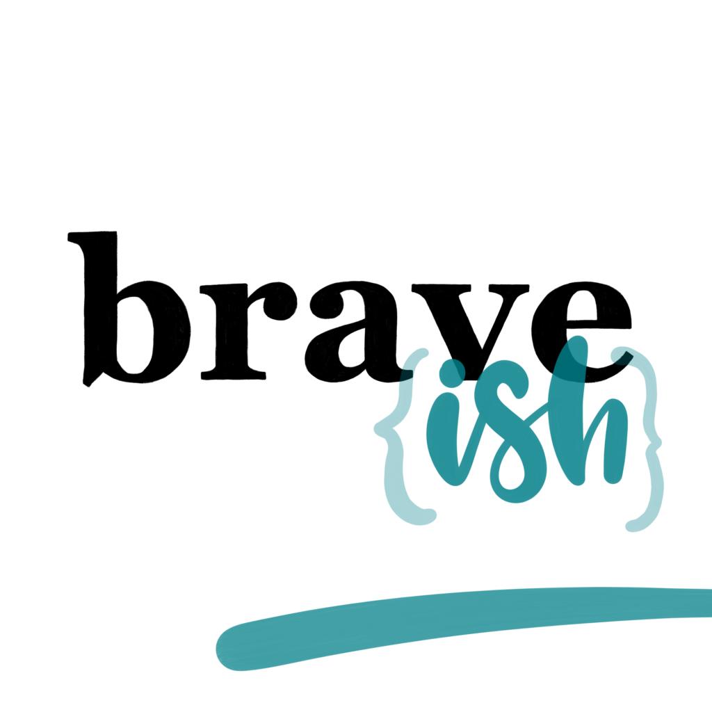 Braveish